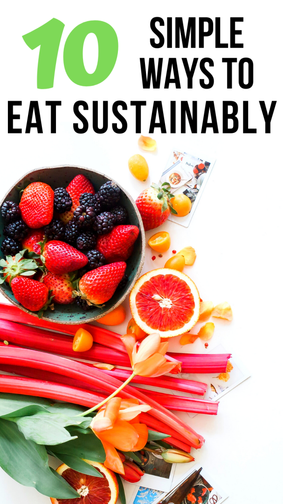 Ten great sustainable eating tips so you can be more environmentally friendly in your food choices. From buying sustainable foods to cooking sustainably. #food #sustainable #ecofriendly #cooking #groceries #eating #eatingfresh #sustainableproducts
